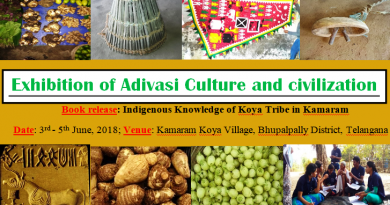 "Exhibition of Adivasi Culture and Book release – ""Indigenous Knowledge of Koya tribe in Kamaram"", Telangana : 3-5 June, 2018"